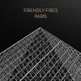Friendly Fires - Paris (Justus Kohncke Mix)