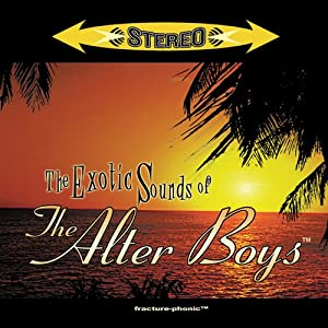 The Excotic Sounds of the Alter Boys