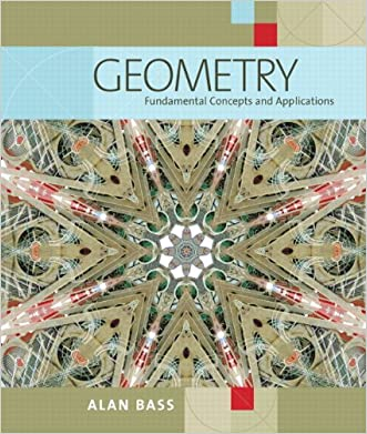Geometry: Fundamental Concepts and Applications written by Alan Bass