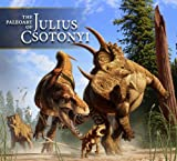 The Paleoart of Julius Csotonyi