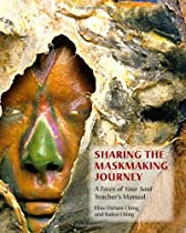 Free Sharing the Maskmaking Journey: A Faces of Your Soul Teacher's Manual Ebooks & PDF Download