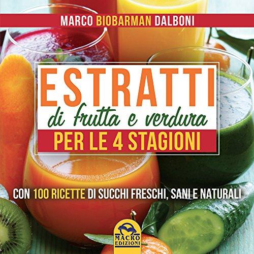Estratti di frutta e verdura per le 4 stagioni PDF