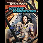 Victory Conditions: Vatta's War, Book 5 (       UNABRIDGED) by Elizabeth Moon Narrated by Cynthia Holloway