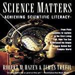 Science Matters: Achieving Science Literacy | Robert M. Hazen,James Trefil