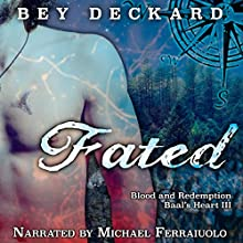 Fated: Blood and Redemption: Baal's Heart, Book 3 Audiobook by Bey Deckard Narrated by Michael Ferraiuolo
