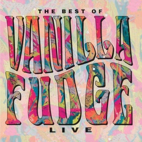 VANILLA FUDGE - The Best of Vanilla Fudge - LIVE - Zortam Music