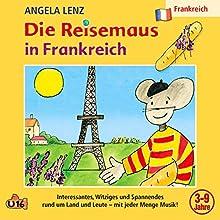 Die Reisemaus in Frankreich Hörspiel von Angela Lenz Gesprochen von: Angela Lenz