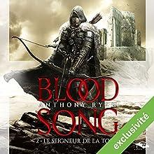 Le Seigneur de la Tour (Blood Song 2)   Livre audio Auteur(s) : Anthony Ryan Narrateur(s) : Nicolas Planchais
