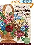 Simply Successful Applique: Foolproof...