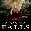 Arcadia Falls (       UNABRIDGED) by Carol Goodman Narrated by Jen Taylor