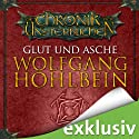 Glut und Asche (Die Chronik der Unsterblichen 11) Hörbuch von Wolfgang Hohlbein Gesprochen von: Dietmar Wunder