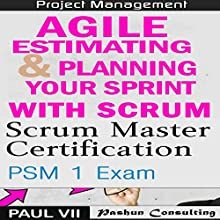 Scrum Master Box Set: Scrum Master Certification: PSM 1 Exam & Agile Estimating & Planning with Scrum Audiobook by  Paul VII Narrated by Randal Schaffer, Scott Clem