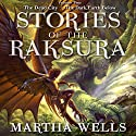 Stories of the Raksura, Volume 2: The Dead City & the Dark Earth Below (       UNABRIDGED) by Martha Wells Narrated by Christopher Kipiniak