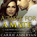 A Taste for a Mate Audiobook by Carrie Ann Ryan Narrated by Gregory Salinas