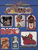 img - for Collectors Guide To Novelty Radios by Marty Bunis (1994-08-01) book / textbook / text book