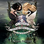 The School for Good and Evil 3: The Last Ever After | Soman Chainani