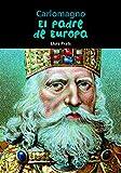 Carlomagno: El padre de Europa (Biograf�a joven) (Spanish Edition)