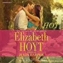 Hot (       UNABRIDGED) by Elizabeth Hoyt writing as Julia Harper Narrated by Erin Bennett