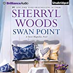 Swan Point: Sweet Magnolias, Book 11 (       ABRIDGED) by Sherryl Woods Narrated by Janet Metzger