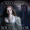The Soul Mirror: A Novel of the Collegia Magica (       UNABRIDGED) by Carol Berg Narrated by Angele Masters