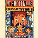 My Rotten Life (       UNABRIDGED) by David Lubar Narrated by Matthew Brown, Kathleen McInerney
