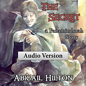 The Secret: A Panamindorah Story | [Abigail Hilton]