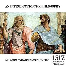 An Introduction to Philosophy Discours Auteur(s) : John Warwick Montgomery Narrateur(s) : John Warwick Montgomery