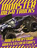 Tim Kane Monster Mega Trucks: . . . and Other Four-Wheeled Creatures