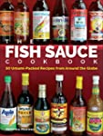 The Fish Sauce Cookbook: 50 Umami-Pac...