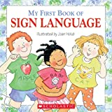 My First Book Of Sign Language (0439635829) by Holub, Joan