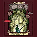 The Wyrm King: Beyond the Spiderwick Chronicles Audiobook by Holly Black, Tony DiTerlizzi Narrated by Andrew McCarthy