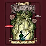 The Wyrm King: Beyond the Spiderwick Chronicles | Holly Black,Tony DiTerlizzi