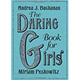 The Daring Book for Girls ~ Miriam Peskowitz