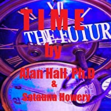 Time (       UNABRIDGED) by Alan Hall PhD Narrated by Satauna Howery