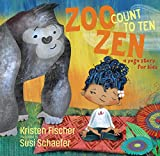 Zoo Zen, Count to Ten: A Yoga Story for Kids