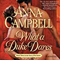 What a Duke Dares (       UNABRIDGED) by Anna Campbell Narrated by Steve West