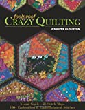Foolproof Crazy Quilting: Visual Guide25 Stitch Maps  100+ Embroidery & Embellishment Stitches