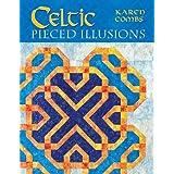 Celtic Pieced Illusions ~ Karen Combs