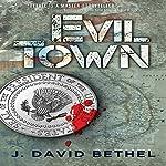 Evil Town | John David Bethel