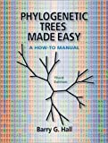 Phylogenetic Trees Made Easy: A How-to Manual, Third Edition