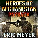Heroes of Afghanistan: Payback Audiobook by Eric Meyer Narrated by Neal Vickers