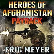 Heroes of Afghanistan: Payback | Eric Meyer