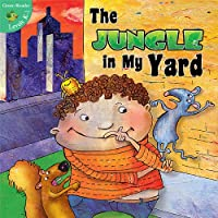 The Jungle in My Yard (Little Birdie Books: Green Reader, Levels K-1)