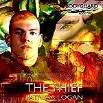 The Thief: Bodyguard Series Book 2 | Patricia Logan