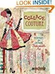 Collage Couture: Techniques for Creat...