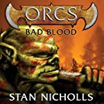 Orcs: Bad Blood (       UNABRIDGED) by Stan Nicholls Narrated by John Lee
