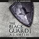 The Black Guard: Book 1 Audiobook by A.J. Smith Narrated by Mark Meadows