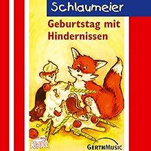 Geburtstag mit Hindernissen (Schlaumeier 1) Hörspiel von Lisa Fuchs, Rüdiger Sornek Gesprochen von: Volker Freibott, Steffi Dietz