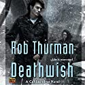Deathwish: Cal Leandros, Book 4 Audiobook by Rob Thurman Narrated by MacLeod Andrews