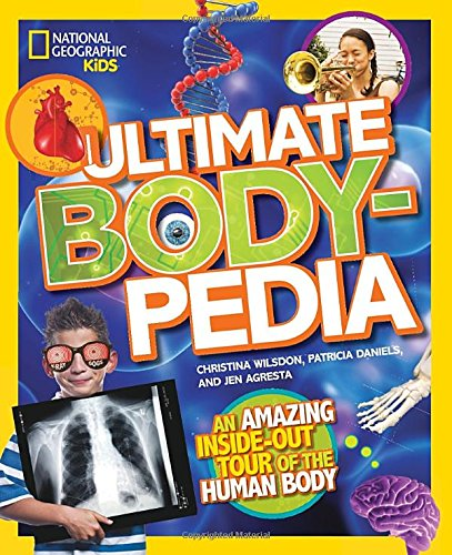 Ultimate Bodypedia: An Amazing Inside-Out Tour of the Human Body (National Geographic Kids) (Human Body For Kids compare prices)
